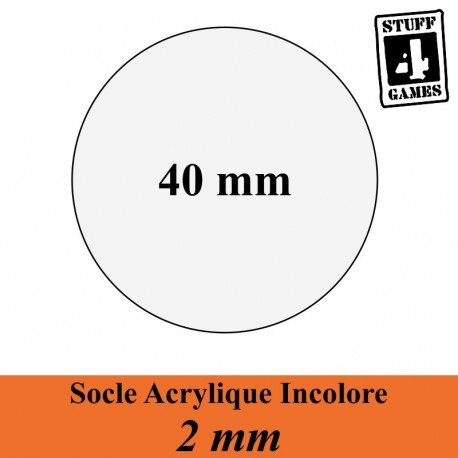 STUUF4GAMESSOCLE CIRCULAIRE 40mm ACRYLIQUE INCOLORE 2mm