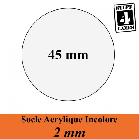 STUUF4GAMESSOCLE CIRCULAIRE 45mm ACRYLIQUE INCOLORE 2mm