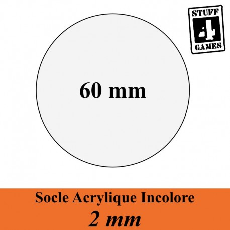 STUUF4GAMESSOCLE CIRCULAIRE 60mm ACRYLIQUE INCOLORE 2mm