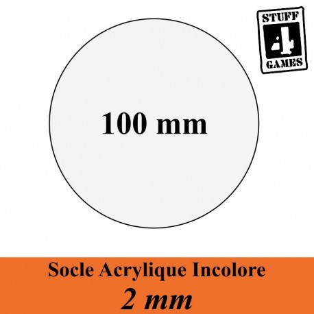 STUUF4GAMESSOCLE CIRCULAIRE 100mm ACRYLIQUE INCOLORE 2mm