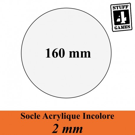 STUUF4GAMESSOCLE CIRCULAIRE 160mm ACRYLIQUE INCOLORE 2mm