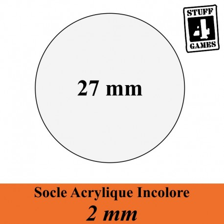 STUFF4GAMESSOCLE CIRCULAIRE 27mm ACRYLIQUE INCOLORE 2mm